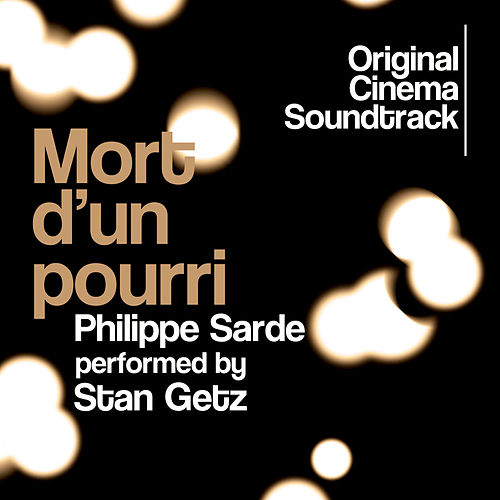 Mort d'un pourri (Original Cinema Soundtrack) by Stan Getz