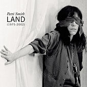 Play & Download Land (1975-2002) by Patti Smith | Napster