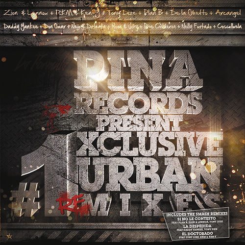 Pina Records Present #1 Exclusive Urban Remixes by Various Artists