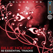 Play & Download Billie Holiday - 50 Essential Tracks Vol 2(Digitally Remastered) by Billie Holiday | Napster