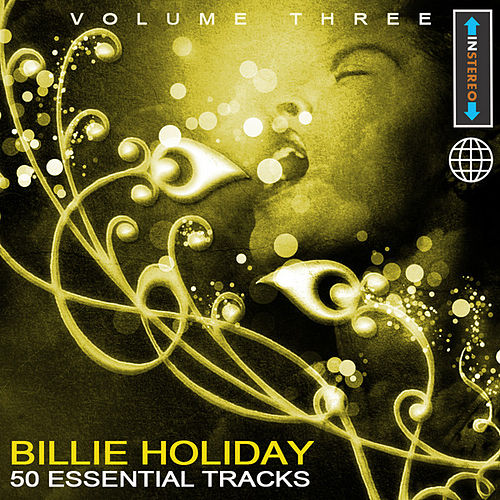 Play & Download Billie Holiday - 50 Essential Tracks Vol 3(Digitally Remastered) by Billie Holiday | Napster
