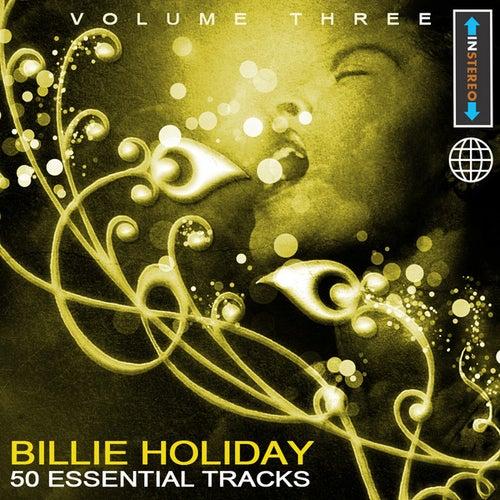 Billie Holiday - 50 Essential Tracks Vol 3(Digitally Remastered) by Billie Holiday