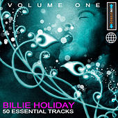 Play & Download Billie Holiday - 50 Essential Tracks Vol 1(Digitally Remastered) by Billie Holiday | Napster
