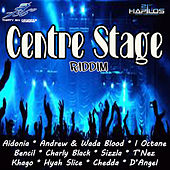 Centre Stage Riddim by Various Artists