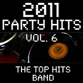Play & Download 2011 Party Hits Vol. 6 by The Top Hits Band | Napster