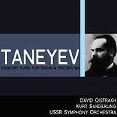 Play & Download Taneyev: Concert Suite for Violin and Orchestra by David Oistrakh | Napster