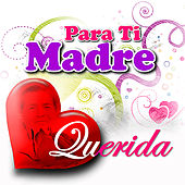 Play & Download Para Ti Madre Querida by Various Artists | Napster
