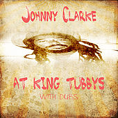 Johnny Clarke at King Tubby @ Dubs by Johnny Clarke