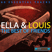 Play & Download Ella Fitzgerald and Louis Armstrong - The Best Of Friends (Digitally Remastered) by Ella Fitzgerald | Napster