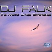 Play & Download The Arctic Dance Experience by DJ Falk | Napster