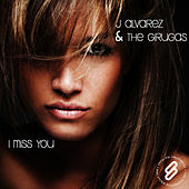 Play & Download I Miss You by J Alvarez and The Girugas | Napster