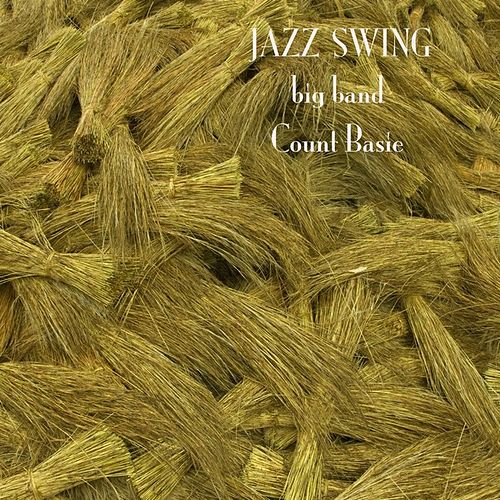 Play & Download Jazz Swing - Big Band - Count Basie by Count Basie | Napster