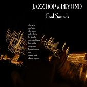Play & Download Jazz - Bop And Beyond - Cool Sounds by Various Artists | Napster