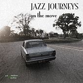 Play & Download Jazz Journeys - On The Move by Various Artists | Napster