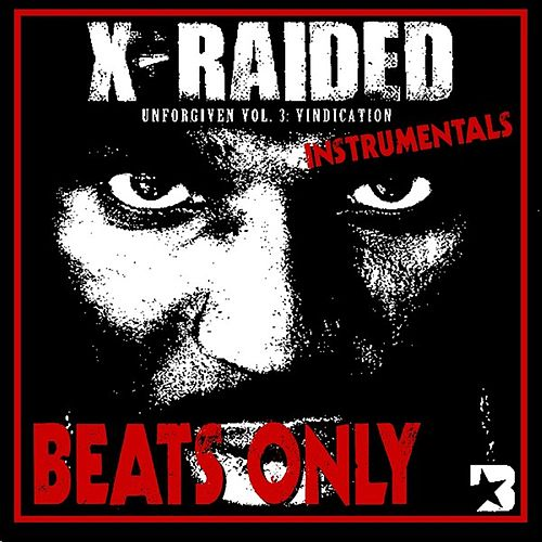Play & Download Unforgiven Volume 3: Vindication (Instrumentals) by X-Raided | Napster