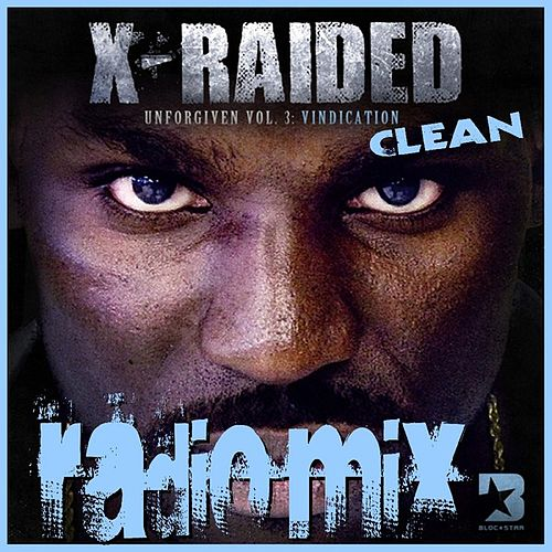 Unforgiven Volume 3: Vindication (Clean) by X-Raided