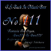 Play & Download Bach In Musical Box 111 / Fantasia For Organ Bwv570 To Bwv573 by Shinji Ishihara | Napster