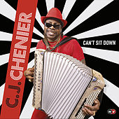 Play & Download Can't Sit Down by C.J. Chenier | Napster