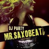 Mr. Saxobeat by DJ Party
