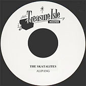 Play & Download Alipang by The Skatalites | Napster