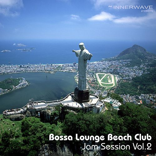 Play & Download Bossa Lounge Beach Club Jam Session Vol.2 by Various Artists | Napster