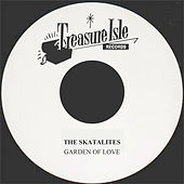 Play & Download Garden Of Love by The Skatalites | Napster