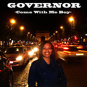 Play & Download Come With Me Boy by GOVERNOR | Napster