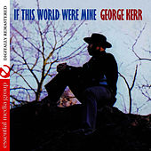 Play & Download If This World Were Mine [Bonus Tracks] (Remastered) by George Kerr | Napster