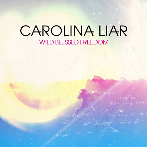 Play & Download Wild Blessed Freedom by Carolina Liar | Napster