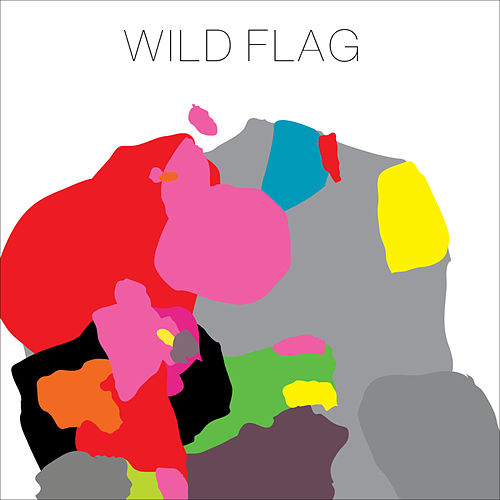 Play & Download Wild Flag by Wild Flag | Napster
