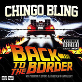 Play & Download Back To The Border by Chingo Bling | Napster
