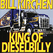 Play & Download King Of Dieselbilly by Bill Kirchen | Napster
