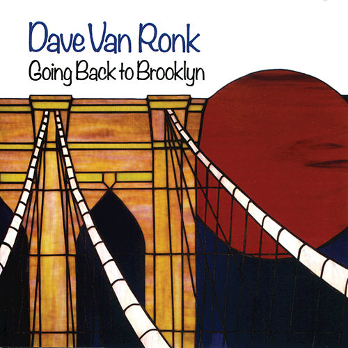 Play & Download Going Back To Brooklyn by Dave Van Ronk | Napster