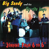 Play & Download Jumping From 6 to 6 by Big Sandy and His Fly-Rite Boys | Napster