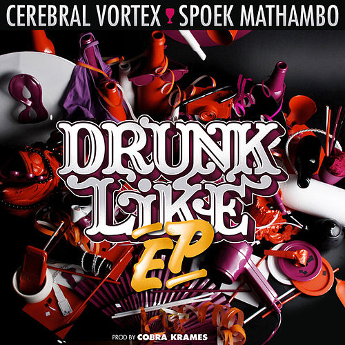 Drunk Like EP by Spoek Mathambo