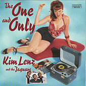 Play & Download The One And Only by Kim Lenz & The Jaguars | Napster