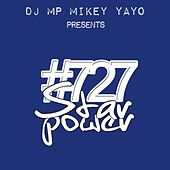 DJ Mp Mikey Yayo Presents #727starpower The Mixtape by Various Artists