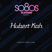 So8Os Presents Hubert Kah by Hubert KaH