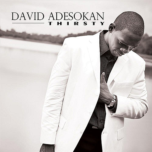 Play & Download Thirsty (Radio Version) by David Adesokan | Napster