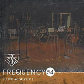 Play & Download Live Acoustic At Pearl Studio by Frequency 54 | Napster