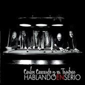 Play & Download Hablando En Serio by Carlos Cascante   Napster