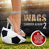 Play & Download The WAGS Summer Album 2 by Various Artists | Napster