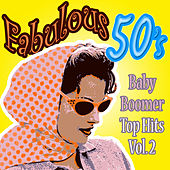 Fabulous 50s Baby Boomers  Top Hits Vol 2 by Various Artists