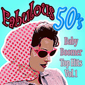 Fabulous 50s Baby Boomers Top Hits Vol 1 by Various Artists