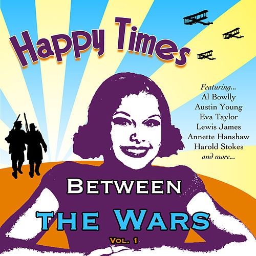 Happy Times - Between the Wars vol 1 by Various Artists