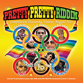 Play & Download Pretty Pretty Riddim by Various Artists | Napster