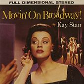 Play & Download Movin' On Broadway by Kay Starr | Napster