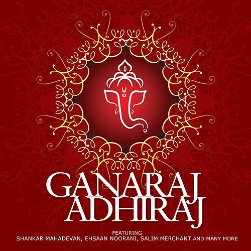 Ganaraj Adhiraj by Various Artists