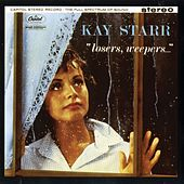 Play & Download Losers, Weepers by Kay Starr | Napster