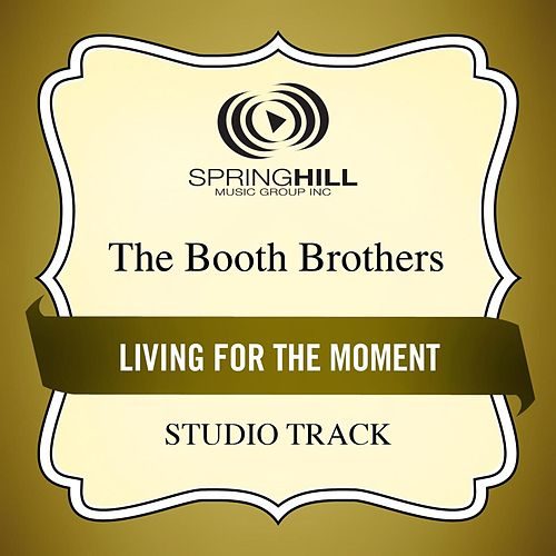 Living For The Moment (Studio Track) by The Booth Brothers